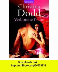 Verbotene N�he (9783442366514) Christina Dodd , ISBN-10: 3442366518  , ISBN-13: 978-3442366514 ,  , tutorials , pdf , ebook , torrent , downloads , rapidshare , filesonic , hotfile , megaupload , fileserve
