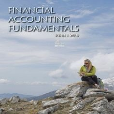 Free test bank for Financial Accounting Fundamentals 4th Edition Wild aid students in learning financial accounting concepts through the use of real-world examples. Learn to use them through our understandable accounting questions and answers for free practice as follows. There are 122 mutiple choice questions to improve your knowledge in test bank.