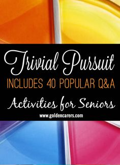 More fun games for seniors! Trivial Pursuit is one of the best-known trivia games in the world.  The game stimulates the intellect and provides lots of fun! This is a great game for the elderly. Memory Games For Seniors, Games For Senior Citizens, Trivia For Seniors, Games For Elderly, Senior Citizen Activities, Elderly Activities, Crafts For Seniors, Work Activities, Activity Games