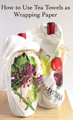 Ways to Use Tea Towels as Wrapping Paper, Part One.   Gorgeous ways to use tea towels to wrap bottles or books to give your gift a little extra deliciousness.