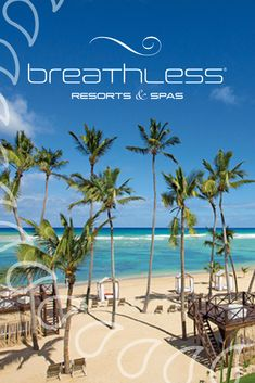 Grab Your Friends And Book A Trip To Breathless Punta Cana