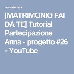 [MATRIMONIO FAI DA TE] Tutorial Partecipazione Anna - progetto #26 - YouTube