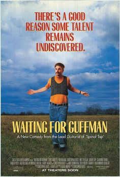 Waiting For Guffman (1996) Ultimate theatre comedy about community theatre shenanigans. My favorite comedy.