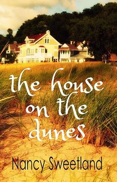 The House on the Dunes by Nancy Sweetland, released 2014