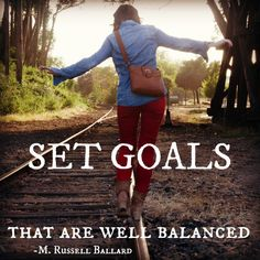 "Balanced Goals M. Russell Ballard""Set goals that are well balanced—not too many nor too few, and not too high nor too low. Write down your attainable goals and work on them according to their importance. Pray for divine guidance in your goal setting."" —Elder M. Russell Ballard #ElderBallard #LDS #ShareGoodness"