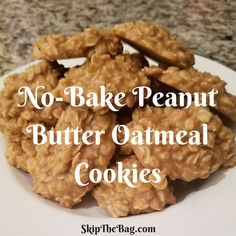 No-Bake Peanut Butter Oatmeal Cookies | SkipTheBag