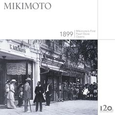1899: Mikimoto Pearl Store Opens The first Mikimoto Pearl Store opens in Tokyo's chic Ginza shopping district, home to the latest Western fashion trends. Kokichi Mikimoto quickly demonstrates his strength in luxury jewelry retailing.   Mikimoto - The Originator of Cultured Pearls since 1893. Celebrating 120 years of rich heritage and tradition.   http://www.mikimotoamerica.com/120th-anniversary