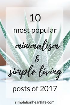 10 most popular minimalism & simple living posts of 2017