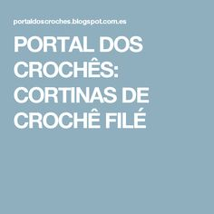 PORTAL DOS CROCHÊS: CORTINAS DE CROCHÊ FILÉ