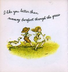 I like you better than running barefoot through the grass Holly Hobbie, Toot & Puddle, Ray Ray, Sarah Kay, 6th Birthday Parties, Book Gifts, True Friends, Stand By Me, Happy Valentines Day