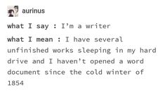 SO true, and I'm always starting new ones. Writing Quotes, Writing Advice, Writing Help, Writing A Book, Writing Ideas, Writer Memes, Book Memes, Writing Problems, I Am A Writer