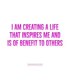 Todays Mantra: I AM creating a life that inspires me and is of benefit to others. #iam #mantra #iammantra #icreatemyreality #inspire #benefit #inspiration #beofbenefit #affirmation #intention #meditation #prayer #lawofattraction #vibration #dailymantra #yoga #zen