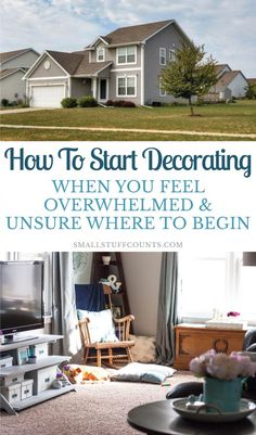 Not even sure how to start decorating a house? It's easy to be overwhelmed and intimidated by a new house. Here are some simple tips for starting to decorate.