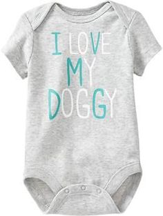 Humor Graphic Bodysuits for Baby - I Love My Doggy. This will be a MUST!
