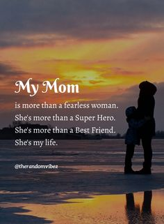 My Mom is more than a fearless woman. She's more than a Super Hero. She's more than a Best Friend. She's my life. #Mymomismylifequotes #Quotesformom #Lifequotes #Momquotes #Mylifequotes #Loveofmotherquotes #Motherslovequotes #Motherhoodquotes #Motheranddaughterquotes #Motherandsonquotes #Unconditionallovequoes #Relationshipquotes #Caringmotherquotes #Bestmomquotes #Bestfriendmomquotes #Quotesandsayings #Bestmomintheworldquotes #Deepquotes #Relatablequotes #Quotes #therandomvibez