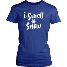 I SMELL SNOW Gilmore Girls Quote Women's T-Shirt - District Womens Shirt / Royal Blue / S