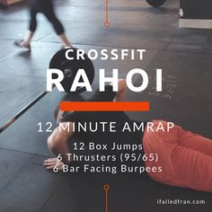 CrossFit Rahoi WOD --> Complete as many rounds as possible in 12 minutes; 12 box jumps, 6 thrusters, 6 bar facing burpees. This workout is harder than it looks!  - via ifailedfran.com