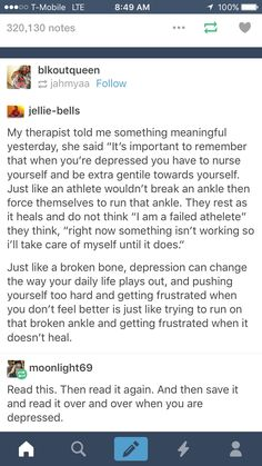 Depression You're not broken ... just bent out of shape for a while. Rest and recover xx