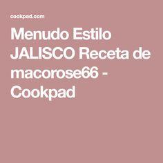 Menudo Estilo JALISCO Receta de macorose66 - Cookpad