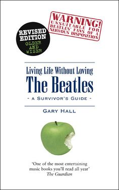 Living Life Without Loving the Beatles: A Survivor's Guide - Equinox Publishing #music