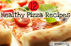 12 Guiltless Pizza Recipes  | voa @SparkPeople #food #diet #nutrition #recipe #dinner