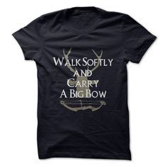 This Shirt Makes A Great Gift For You And Your Family.  Walk Softly and Carry a Big Bow .Ugly Sweater, Xmas  Shirts,  Xmas T Shirts,  Job Shirts,  Tees,  Hoodies,  Ugly Sweaters,  Long Sleeve,  Funny Shirts,  Mama,  Boyfriend,  Girl,  Guy,  Lovers,  Papa,  Dad,  Daddy,  Grandma,  Grandpa,  Mi Mi,  Old Man,  Old Woman, Occupation T Shirts, Profession T Shirts, Career T Shirts,