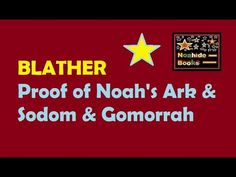 Blather: Proof of Noah's Ark &  Sodom and Gomorrah Sodom And Gomorrah, Genesis 1, Torah, Ark, Religion, How To Apply, Bible, Faith, Books