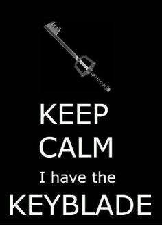 As an avid KH fan, and knowing that the Keyblade only emerges whenever enemies are present, I don't believe that having the Keyblade is a valid reason to remain calm... xD