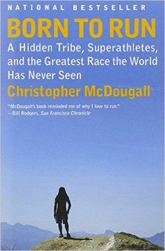 Free download or read online Born to run, a hidden tribe, super athletes, and the greatest race the world has never seen by Christopher McDougall. born-to-run-pdf-book