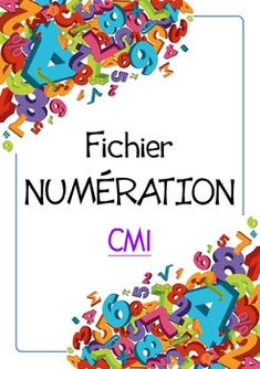 FICHIERS NUMERATION - laclasse2delphine ! Fun Math, Math Games, Spiral Math, School Organisation, Diy Projects For Bedroom, Cycle 3, Teachers Corner, Arithmetic, School Life