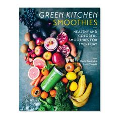 Green Kitchen Smoothies: Healthy and Colorful Smoothies for Every Day | Sur La Table
