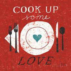 I want this for my kitchen!!!  Cook Up Love Prints by Michael Mullan at AllPosters.com