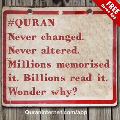 #QURAN Never changed. Never altered. Millions memorised it. Billions read it. Wonder why? -->