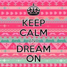 #dream #keepcalm