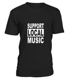 Music T-Shirt, Support Local Music T-Shirt - Limited Edition