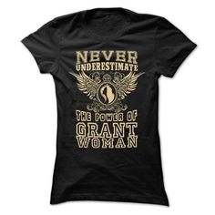 Never Underestimate Grant Women T-Shirts, Hoodies, Sweatshirts, Tee Shirts (22.25$ ==> Shopping Now!)