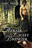 Azrael and the Light Bringer (The River Dwellers) by Eric Arvin