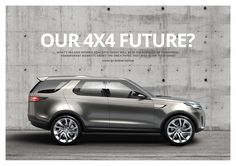 Our 4x4 Future: Land Rover's Concepts of Today Could Be in the Vehicles of Tomorrow. — UNSEALED 4x4