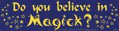 Do you Believe in Magick? bumper sticker-AzureGreen