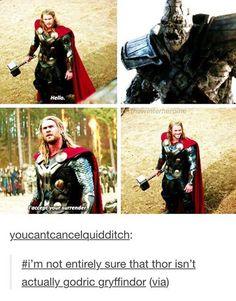 He is. And Loki is Salazar Slytherin. Frigga is Rowena Ravenclaw, and Heimdall is Helga Hufflepuff