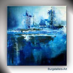 http://www.burgstallers-art.de PROSIT-Abstrakte Malerei Acrylbild Original