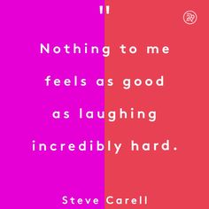 Nothing to me feels as good as laughing incredibly hard. Happy Quotes, True Quotes, Great Quotes, Positive Quotes, Quotes To Live By, Motivational Quotes, Funny Quotes, Inspirational Quotes, Cool Words