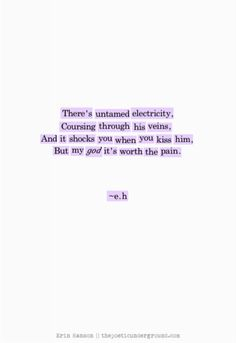 """""""There's untamed electricity"""" - Erin Hanson Eh Poems, Poem Quotes, Words Quotes, Life Quotes, Sayings, Bad Boy Quotes, Qoutes, The Words, Pretty Words"""