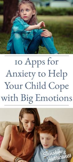 10 apps for Anxiety to Help Your Child Cope with Big Emotions #Apps #SpecialNeeds #AnxietyHelp #AppsForKids #Anxiety