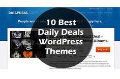 Here are the 10 Best Daily Deals WordPress Themes (Free and Premium). This list includes a few free themes, some premium themes, and a few others that offer free & paid versions.