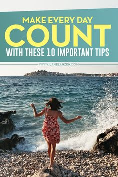 Make Every Day Count   First, let's point out the obvious. You only have so many days in this life, and if you don't make them count, you will regret it. People who work in hospice will tell you that the biggest regrets the dying have is not loving more   http://www.ilanelanzen.com/personaldevelopment/make-every-day-count-with-these-10-important-tips/