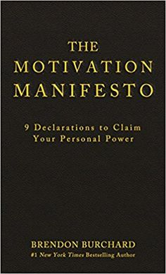Booktopia has The Motivation Manifesto, 9 Declarations to Claim Your Personal Power by Brendon Burchard. Buy a discounted Hardcover of The Motivation Manifesto online from Australia's leading online bookstore. Reading Lists, Book Lists, Reading Nook, Motivational Books, Inspirational Quotes, Meaningful Life, Book Summaries, Best Self, So Little Time