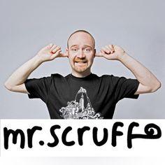 Mr. Scruff - love him.