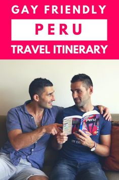 Our gay friendly 2 weeks travel itinerary to Peru