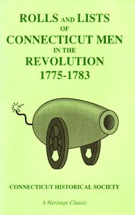 Rolls and Lists of Connecticut Men in the Revolution, 1775-1783 (1901), Connecticut Historical Society